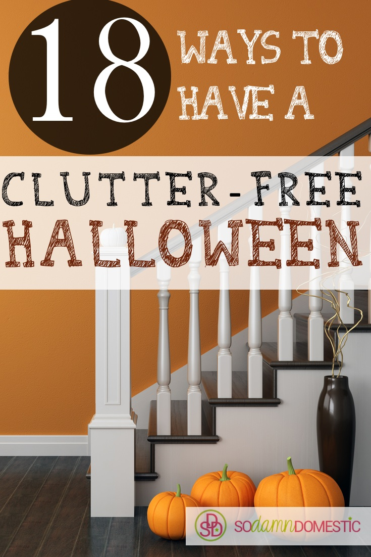 18 Ways to have a Clutter-Free Halloween