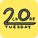 20 chore tuesday