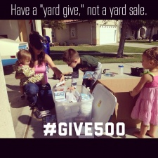 """Yard Give"" Day, and I'm Up to 300 Things for #Give500"