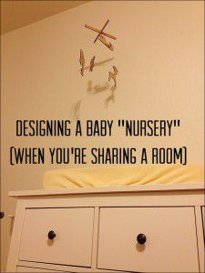 Designing a Baby Nursery (When You're Sharing a Room)
