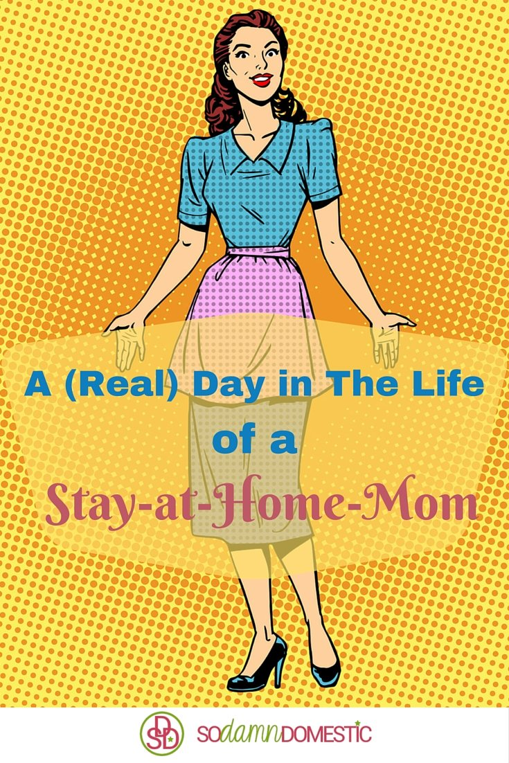 A (Real) Day in The Life of a Stay at Home Mom