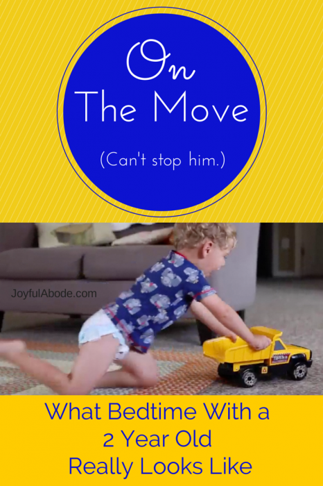 On the move - what bedtime with a 2 year old REALLY looks like. (Video)