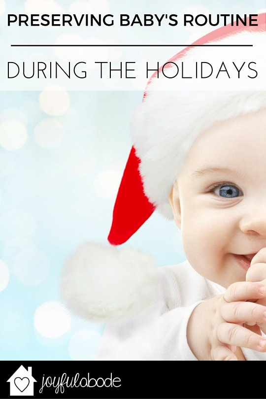How to preserve your baby's routine over the holidays. Things can get crazy, especially when you're traveling and visiting family - here's how to cope with it when you have a new baby.
