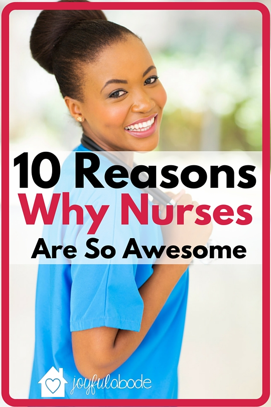 10 Reasons Why Nurses are So Awesome - share this with all of your nurse friends!