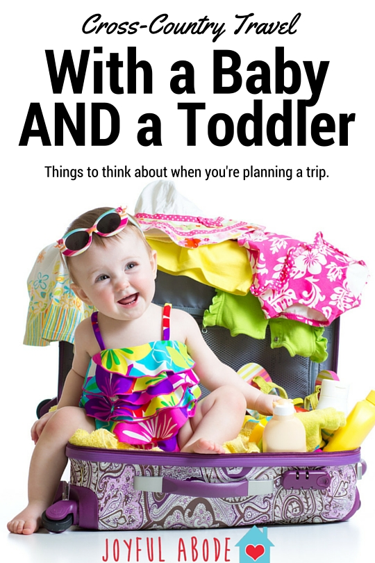 Cross-Country Travel with a baby and a toddler - things to consider when you're planning.
