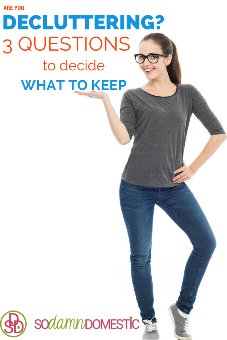 Are you decluttering? Here are 3 questions to help you decide what to KEEP!