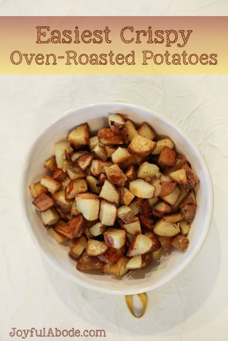 Easiest Crispy Oven-Roasted Potatoes