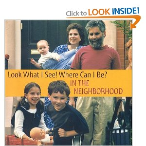 Look What I See! Where Can I Be? In the Neighborhood (Michels, Dia L. Look What I See! Where Can I Be?,)