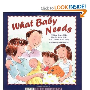 What Baby Needs (Sears Children's Library)