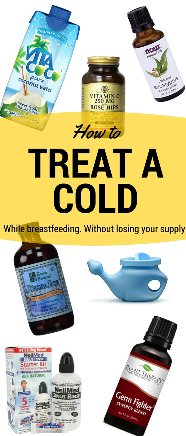 How to treat a cold when you're breastfeeding, without losing your supply.