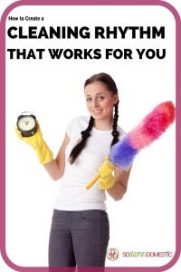 How to Create a Cleaning Rhythm that works for YOU. Routine is rigid. Rhythm flows. This is a different way to get yourself to actually succeed at keeping the house clean!