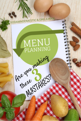 Menu Planning - Are you making these 3 mistakes?