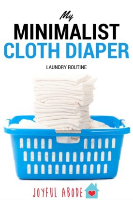 My Minimalist Cloth Diaper Laundry Routine - no fuss, no stress, easy peasy.
