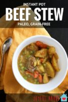 Instant Pot Beef Stew Recipe - Paleo and Grain Free Pressure Cooker stew