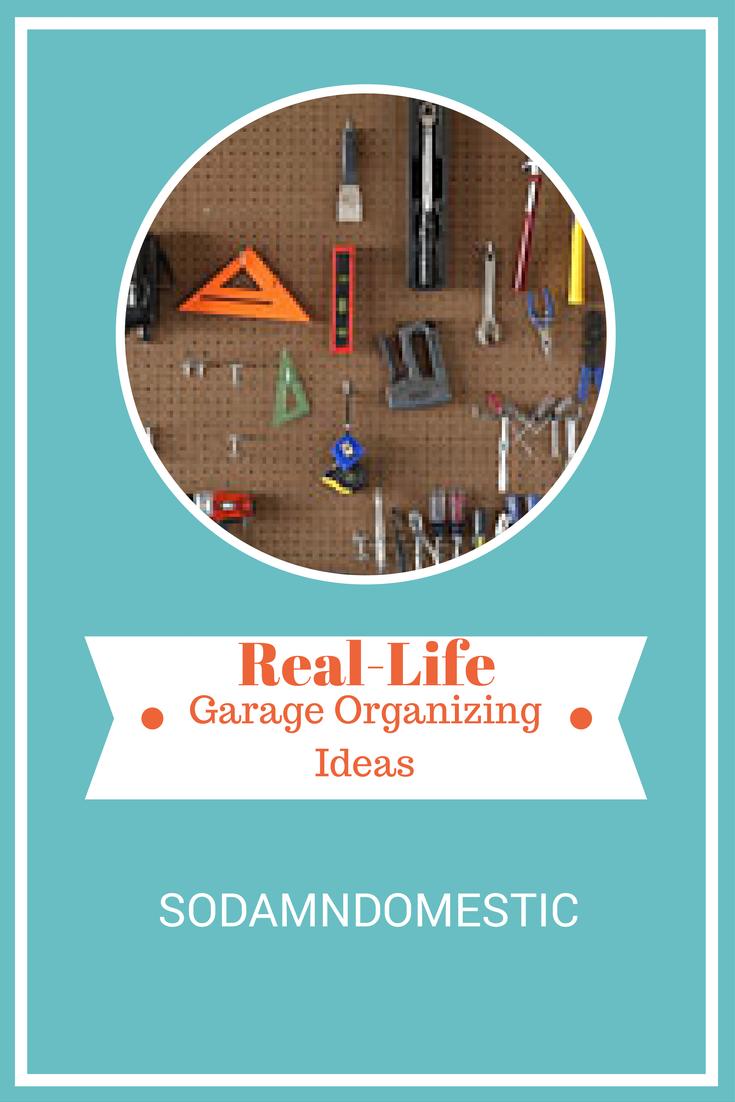 Real-Life Garage Organizing Ideas