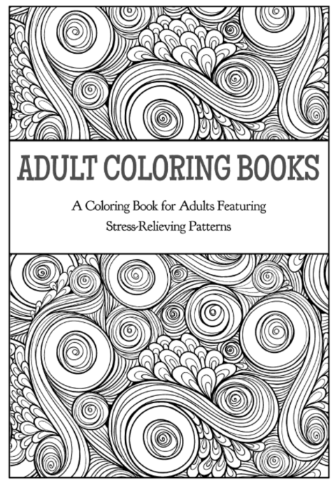 Adult coloring books for relieving stress - YES!