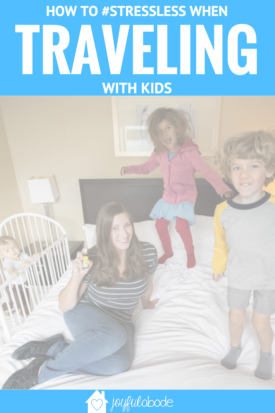 Traveling with kids? Here's how to stress less!