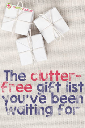 The Clutter-Free gift list you've been waiting for