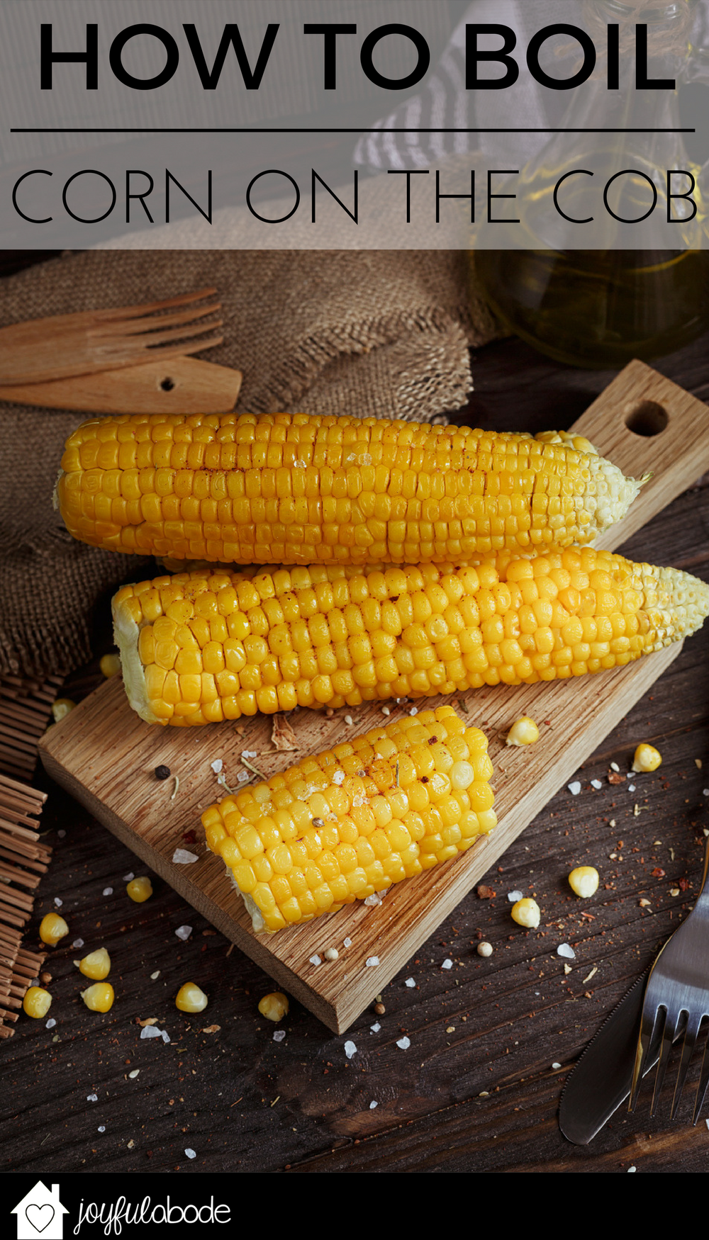 It's hard to remember how to boil corn on the cob. Here's the ultimate cheat sheet for boiling corn on the cob. Pin this so you'll never forget again, and reference before your next summer cookout!