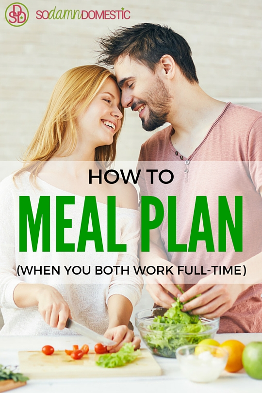 4 tips for Meal Planning even when you both work full time. Food prep is so important to a healthy lifestyle - here's how to get it done. This covers so many things other sites overlook.