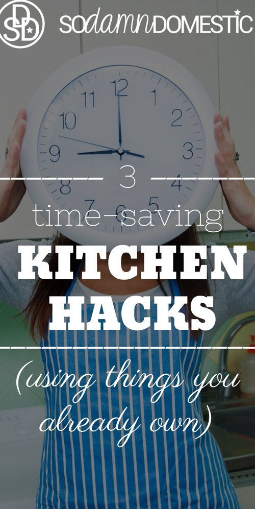 3 time-saving kitchen hacks, using things you probably already own!