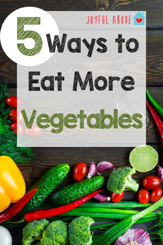 5 easy ways to eat more vegetables. Who doesn't need more vegetables in their life???