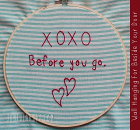 XOXO Before You Go – Embroidery Project & Stem Stitch Tutorial