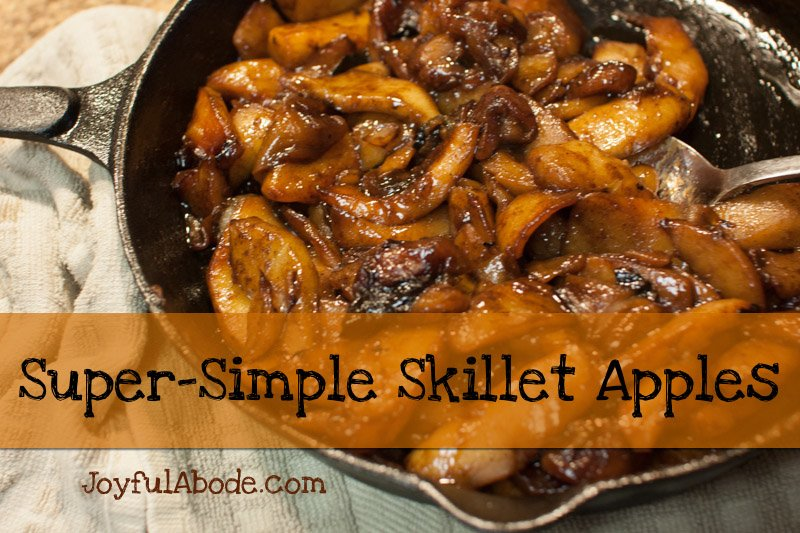 Super Simple Skillet fried Apples Recipe - quick and easy desserts